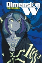 Dimension W, Vol. 1 by Yuji Iwahara