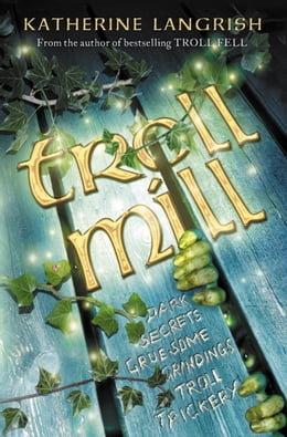 Book Troll Mill by Katherine Langrish