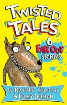 Twisted Tales by Richard Tulloch