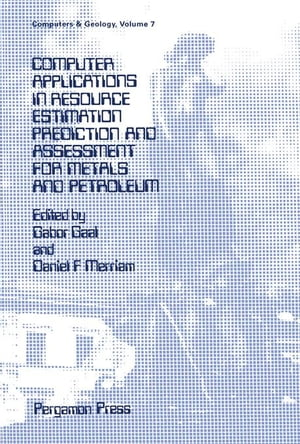 Computer Applications in Resource Estimation: Prediction and Assessment for Metals and Petroleum