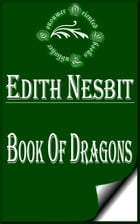 Book of Dragons (Illustrated) by E. Nesbit