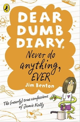 Book Dear Dumb Diary: Never Do Anything, Ever by Jim Benton