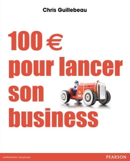 Book 100 € pour lancer son business by Chris Guillebeau