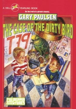 Book The Case of the Dirty Bird by Gary Paulsen