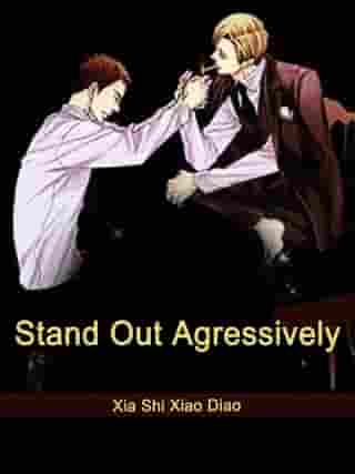 Stand Out Agressively: Volume 1