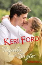 Tequila and Tingles: Turtle Pine, #2 by Keri Ford