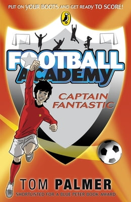 Book Football Academy: Captain Fantastic by Tom Palmer