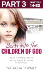 Born into the Children of God: Part 3 of 3: My life in a religious sex cult and my struggle for survival on the outside by Natacha Tormey