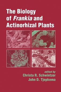 Book The Biology of Frankia and Actinorhizal Plants by Schwintzer, Christa R.