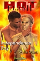 2nd Edition: Independence Day (Celebration Boys 2) by Willa Okati