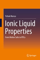 Ionic Liquid Properties: From Molten Salts to RTILs by Yizhak Marcus
