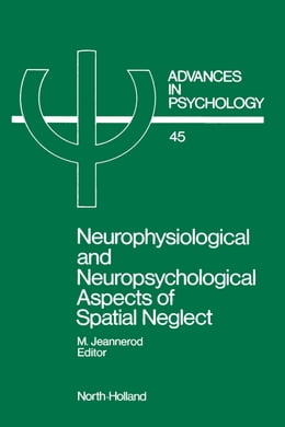 Book Neurophysiological and Neuropsychological Aspects of Spatial Neglect by Jeannerod, M.