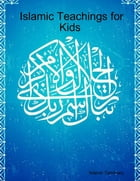 Islamic Teachings for Kids by Islamic Seminary Publication
