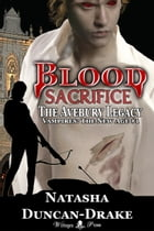 Blood Sacrifice: The Avebury Legacy (Vampires: The New Age #1) by Natasha Duncan-Drake