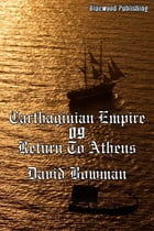 Carthaginian Empire 09: Return to Athens by David Bowman