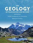 The Geology of Washington and Beyond: From Laurentia to Cascadia