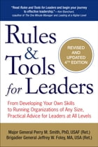 Rules & Tools for Leaders: From Developing Your Own Skills to Running Organizations of Any Size…