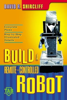 Book Build A Remote-Controlled Robot by Shircliff, David