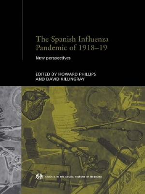The Spanish Influenza Pandemic of 1918-1919 New Perspectives