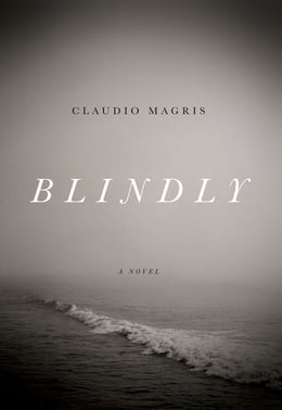 Book Blindly by Claudio Magris