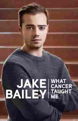 Jake Bailey: What cancer taught me