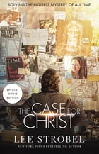 Case for Christ Movie Edition: Solving the Biggest Mystery of All Time by Lee Strobel