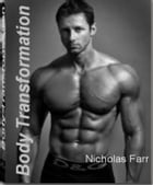 Body Transformation: A Powerful Guide That Will Provide You With keys to Burn Fat Faster, How to Read Food Labels, Secret by Nicholas Farr