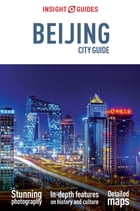 Insight Guides: Beijing City Guide by Insight Guides