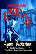Dangerous Rendezvous: Sasha's Mission by Lynne Pickering