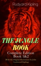 THE JUNGLE BOOK – Complete Edition: Book 1&2 (With the Original Illustrations by John Lockwood…