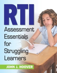 RTI Assessment Essentials for Struggling Learners