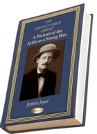 A Portrait of the Artist as a Young Man: (THE GREAT CLASSICS LIBRARY) by James Joyce