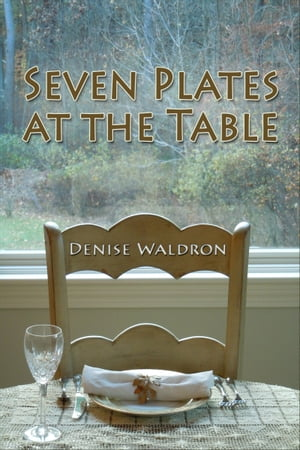 Seven Plates at the Table by Denise Waldron