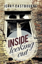 Inside Looking Out by Jerry Eastbourne