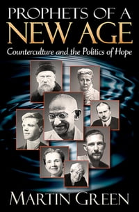 Prophets of a New Age: Counterculture and the Politics of Hope