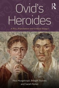 Ovid's Heroides: A New Translation and Critical Essays