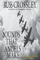 Sounds That Angels Make by Russ Crossley
