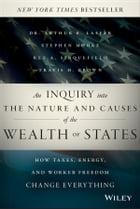 An Inquiry into the Nature and Causes of the Wealth of States: How Taxes, Energy, and Worker…