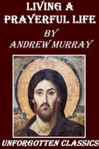 The Prayer Life by Andrew Murray