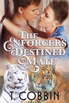 The Enforcer's Destined Mate by T. Cobbin