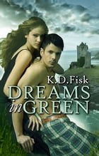 Dreams In Green by K. D. Fisk