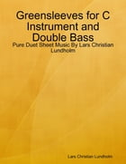 Greensleeves for C Instrument and Double Bass - Pure Duet Sheet Music By Lars Christian Lundholm by Lars Christian Lundholm