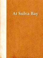 At Suvla Bay: Being the Notes and Sketches of Scenes, Characters and Adventures of the Dardanelles Campaign by John Hargrave