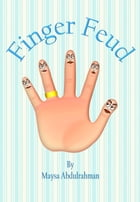 Finger Feud by Maysa Abdulrahman