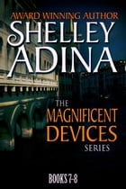 Magnificent Devices Books 7–8: Two steampunk adventure novels in one set by Shelley Adina