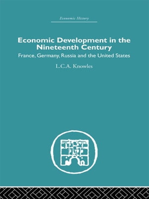 Economic Development in the Nineteenth Century France,  Germany,  Russia and the United States