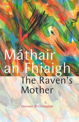 Máthair an Fhiaigh: The Raven's Mother