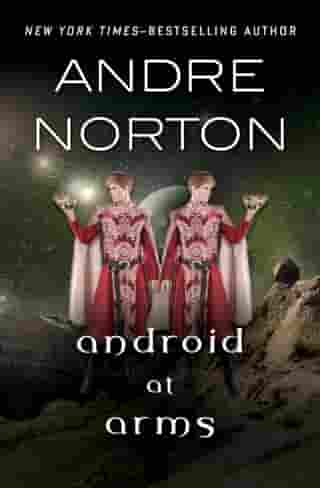 Android at Arms by Andre Norton