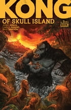 Kong of Skull Island #3 by James Asmus