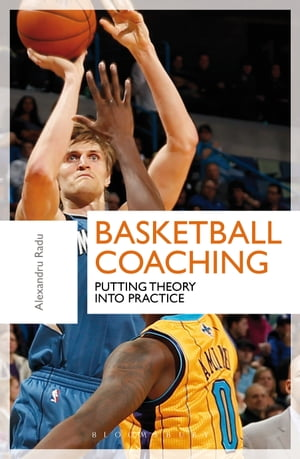 Basketball Coaching Putting Theory Into Practice